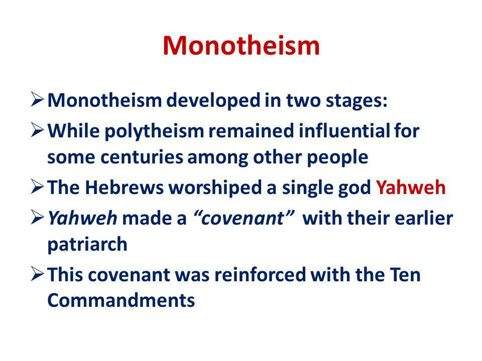 Monotheism Monotheism developed in two stages: