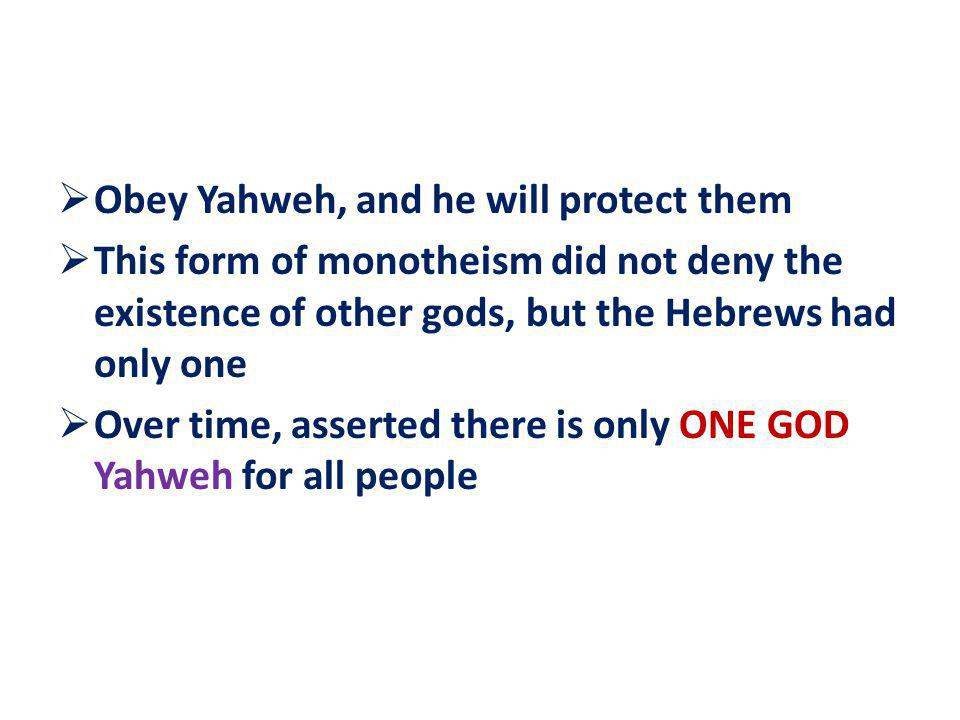 Obey Yahweh, and he will protect them