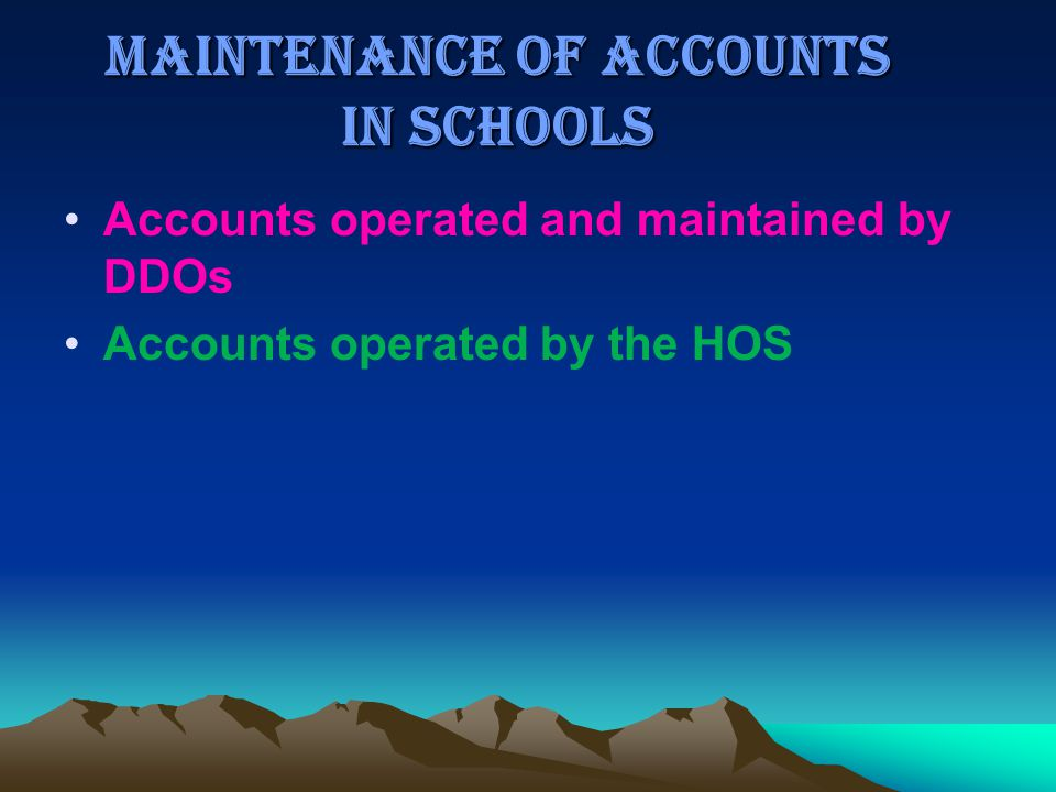 MAINTENANCE OF ACCOUNTS IN SCHOOLS