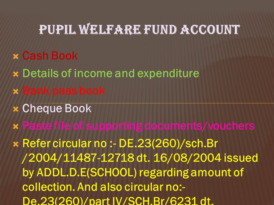 PUPIL WELFARE FUND ACCOUNT
