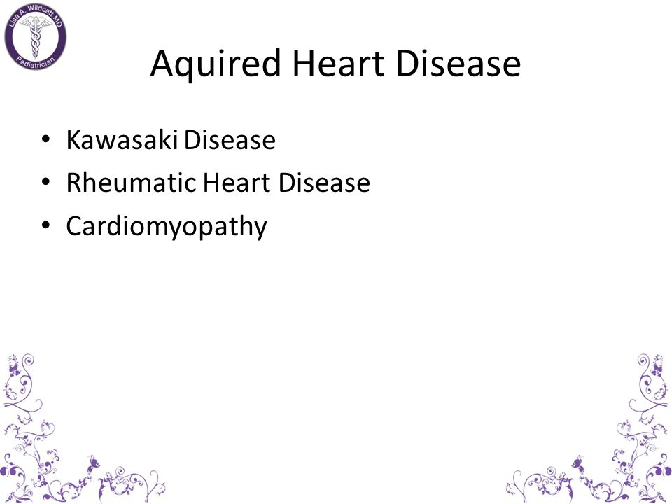 Aquired Heart Disease Kawasaki Disease Rheumatic Heart Disease