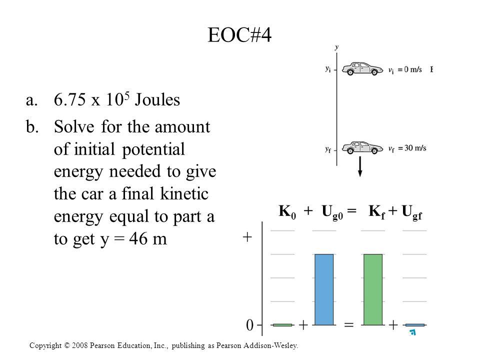 EOC#4 6.75 x 105 Joules.