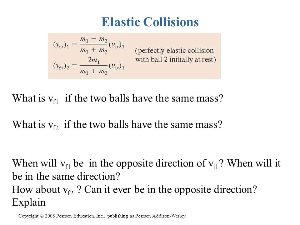 Elastic Collisions What is vf1 if the two balls have the same mass