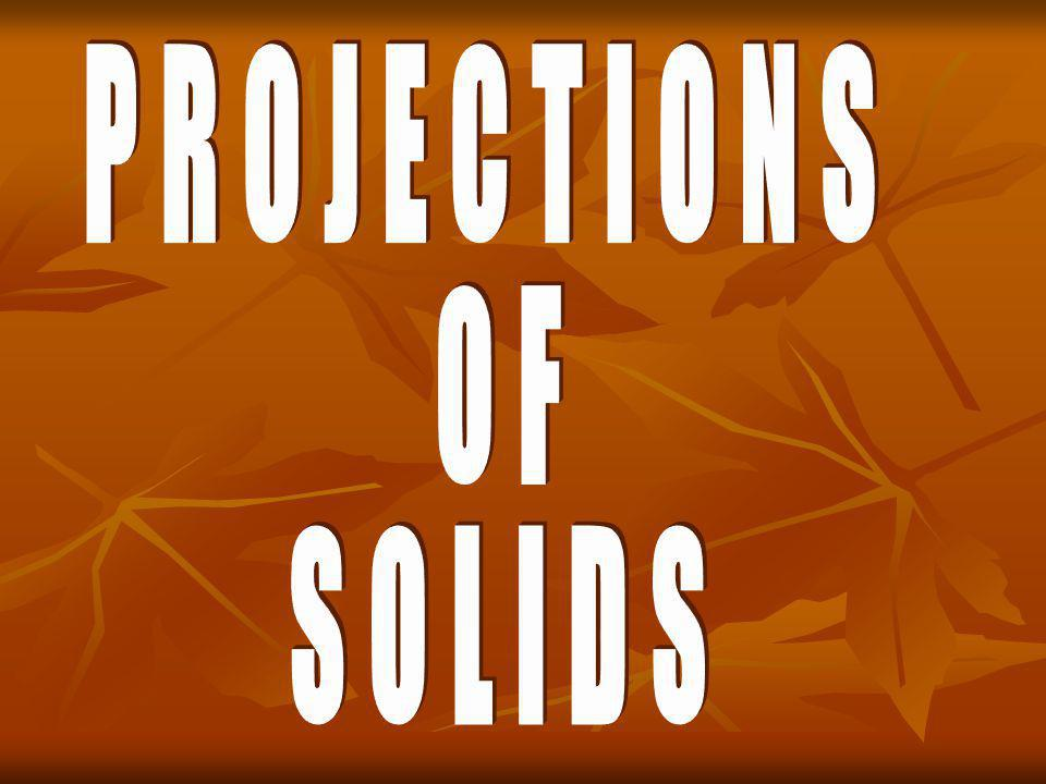 PROJECTIONS OF SOLIDS