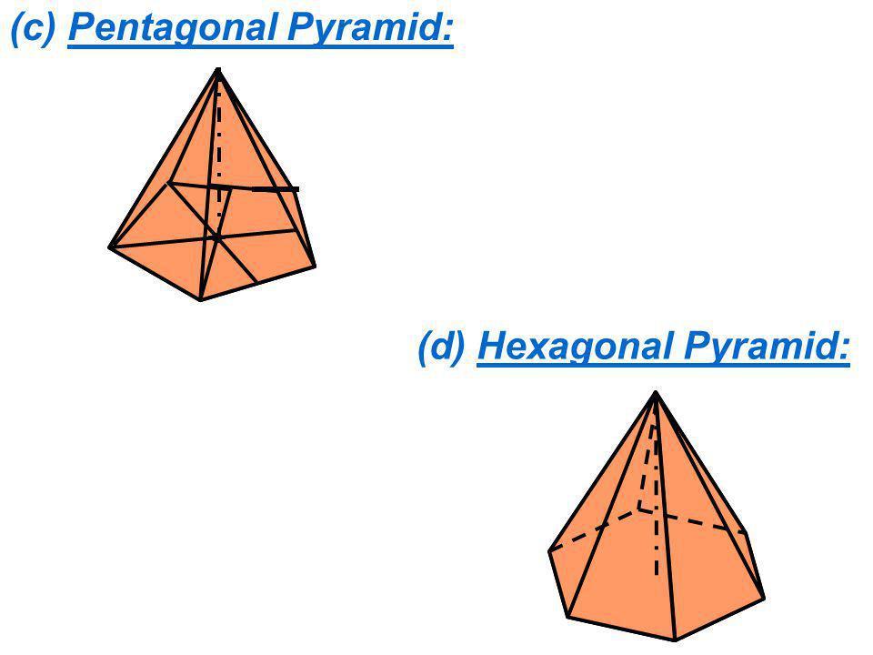 (c) Pentagonal Pyramid: