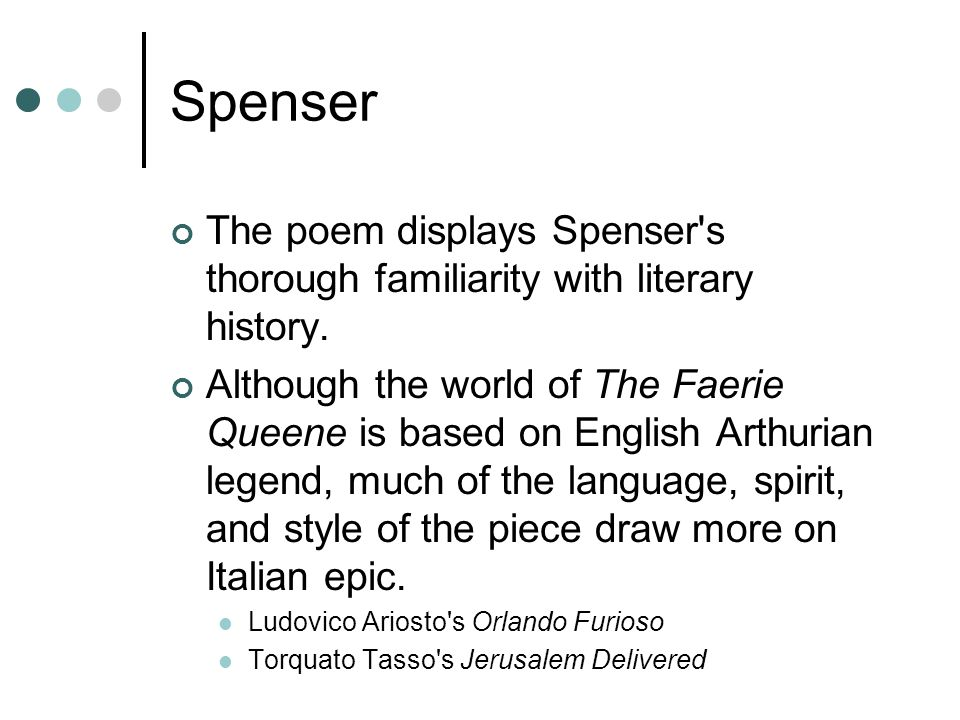 Spenser The poem displays Spenser s thorough familiarity with literary history.