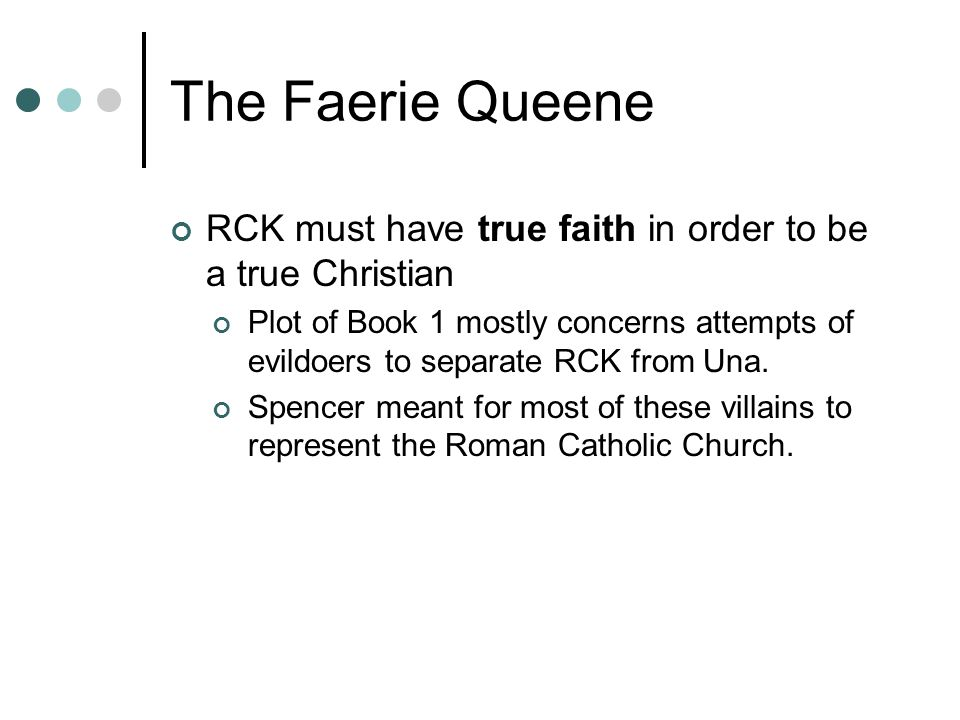 The Faerie Queene RCK must have true faith in order to be a true Christian.