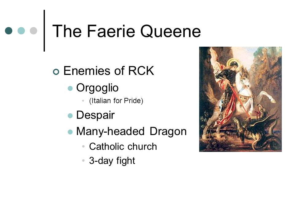 The Faerie Queene Enemies of RCK Orgoglio Despair Many-headed Dragon