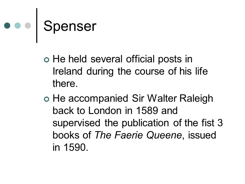 Spenser He held several official posts in Ireland during the course of his life there.