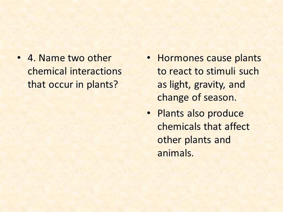 4. Name two other chemical interactions that occur in plants