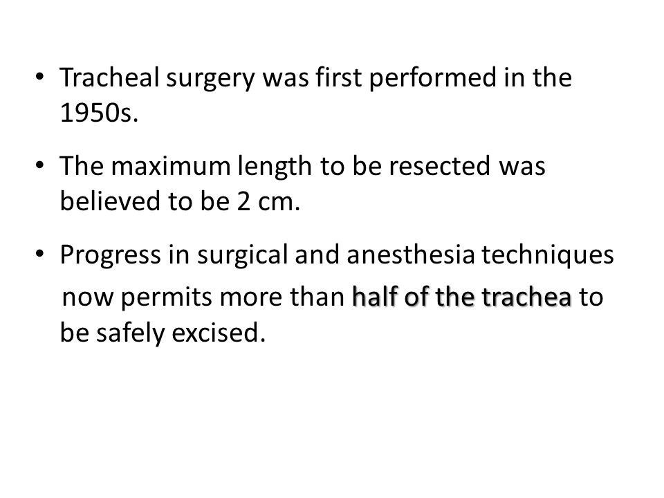 Tracheal surgery was first performed in the 1950s.