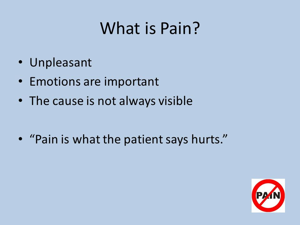 What is Pain Unpleasant Emotions are important