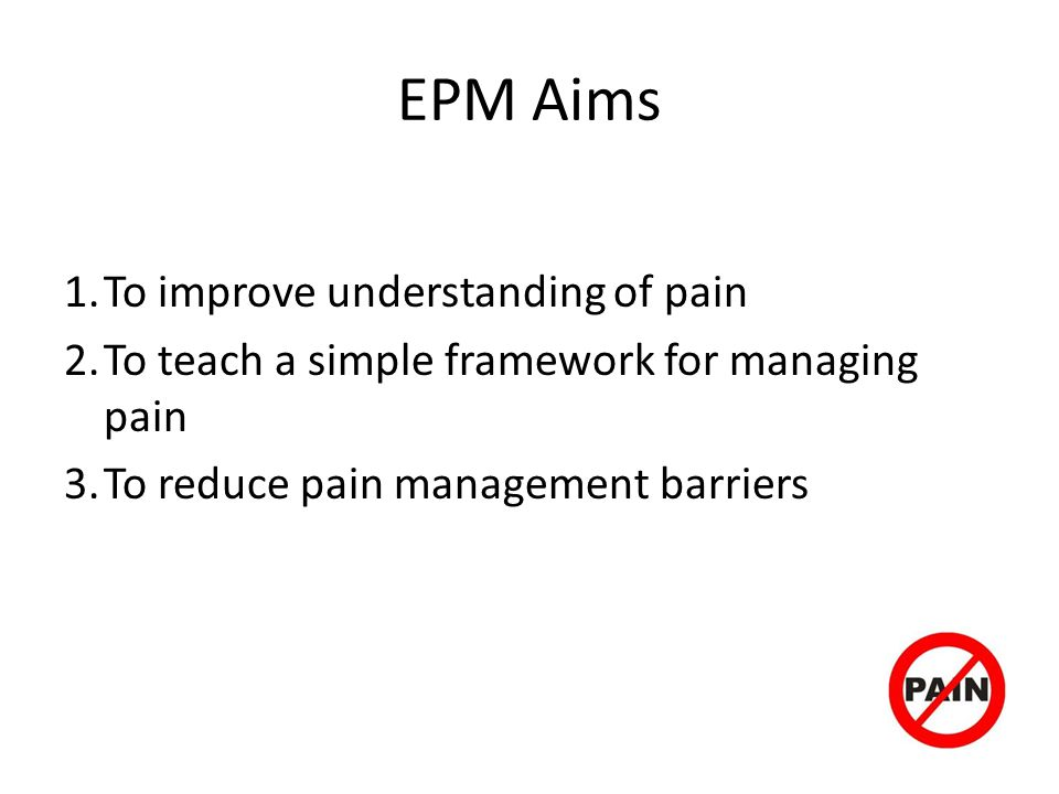 EPM Aims To improve understanding of pain