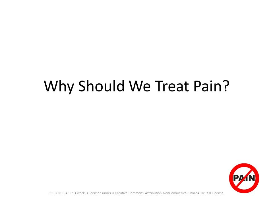 Why Should We Treat Pain