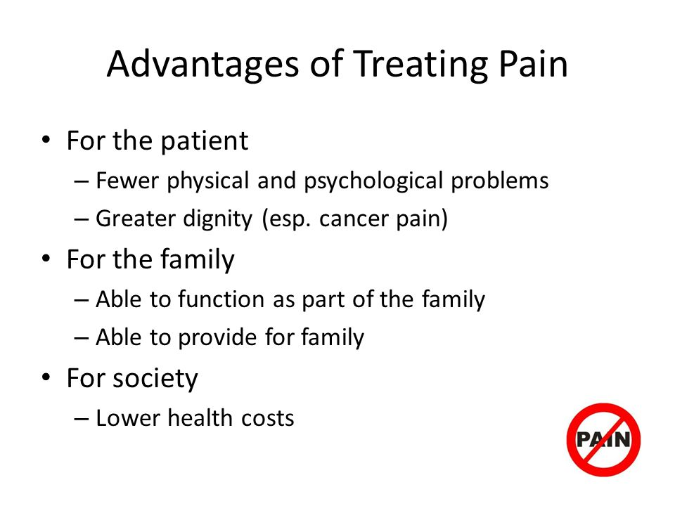 Advantages of Treating Pain