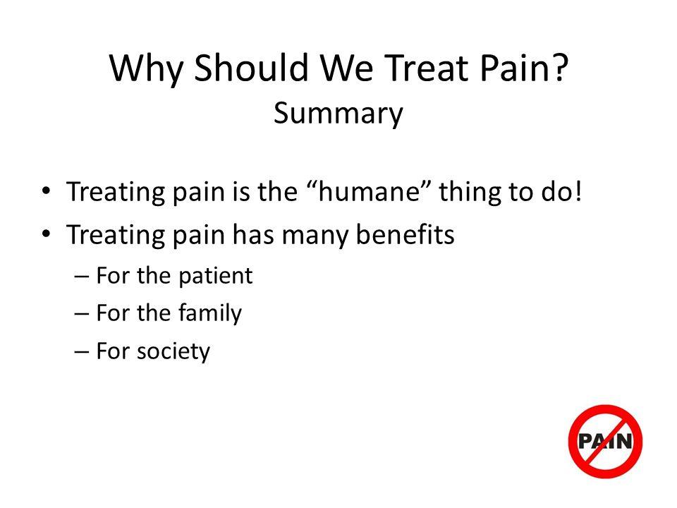 Why Should We Treat Pain Summary