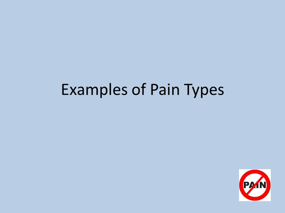 Examples of Pain Types