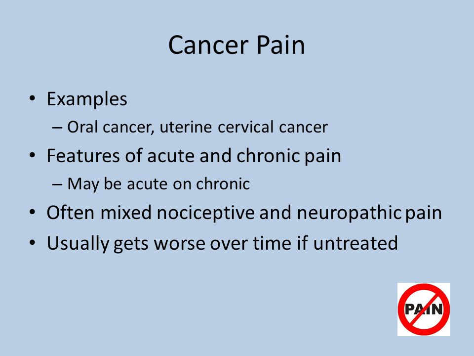 Cancer Pain Examples Features of acute and chronic pain