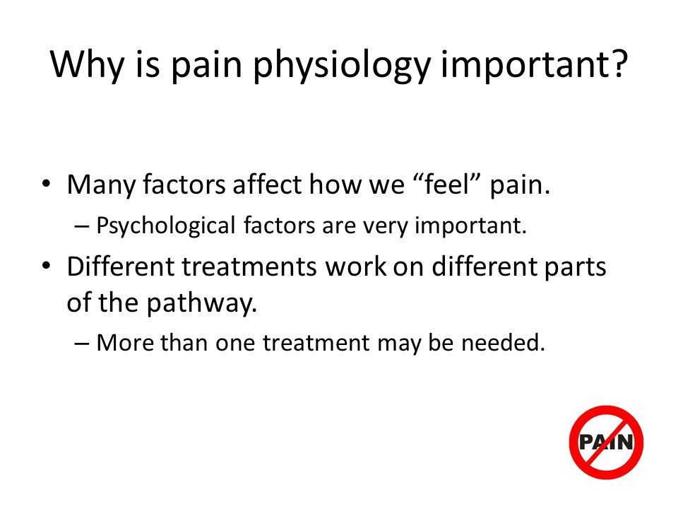 Why is pain physiology important