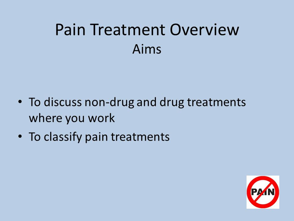 Pain Treatment Overview Aims