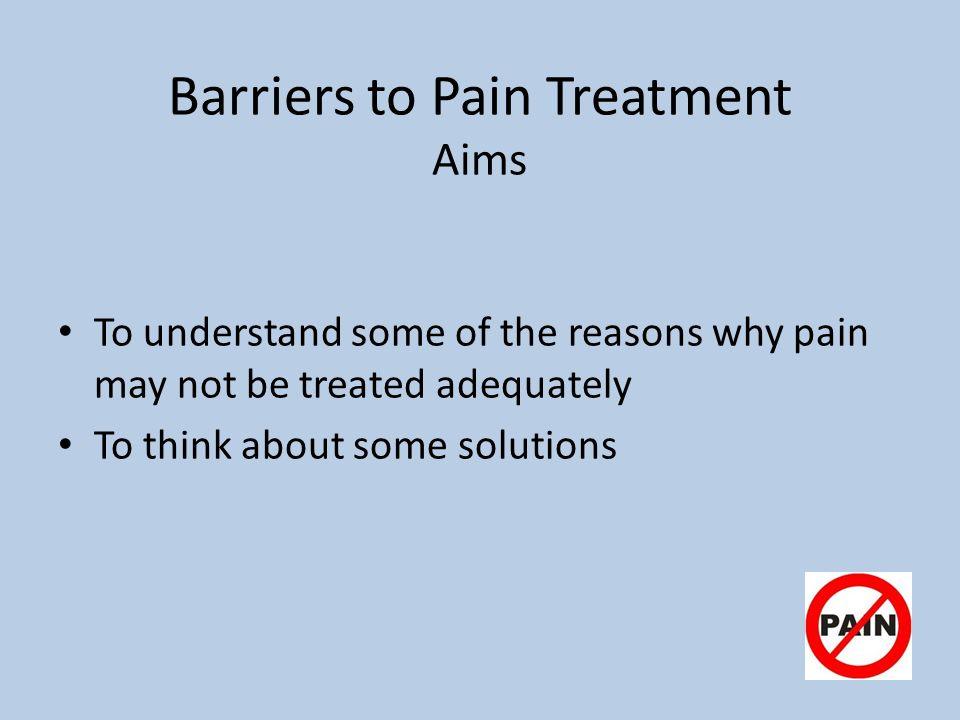 Barriers to Pain Treatment Aims