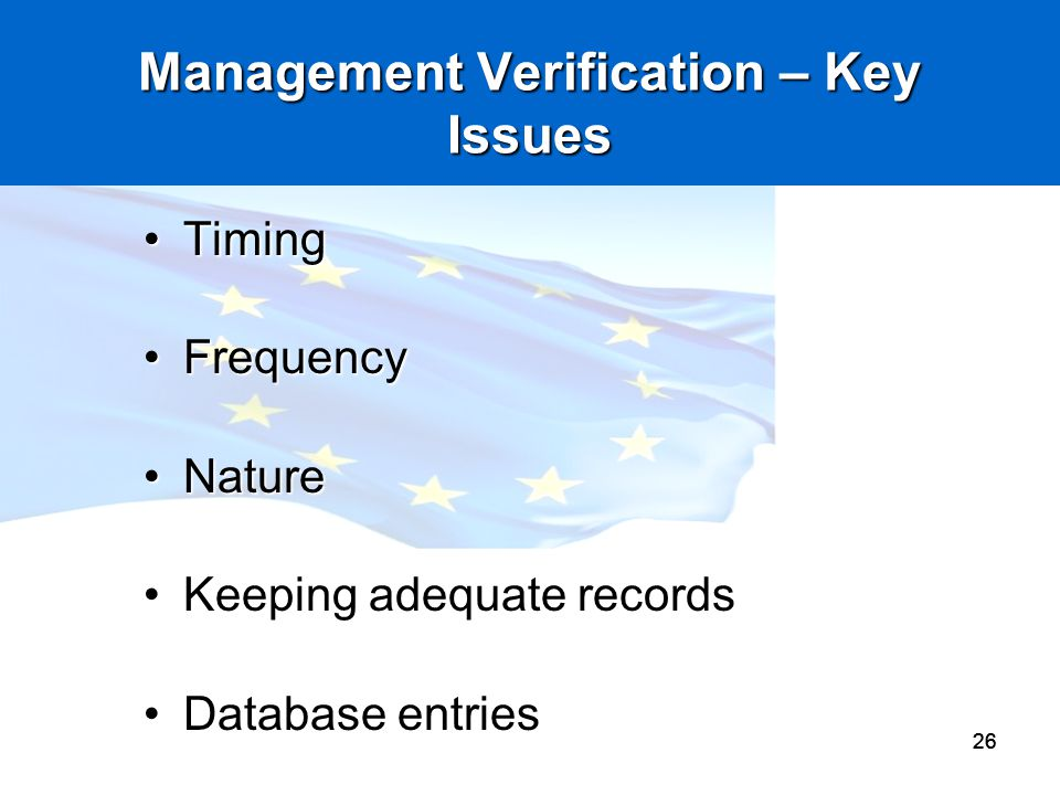 Management Verification – Key Issues