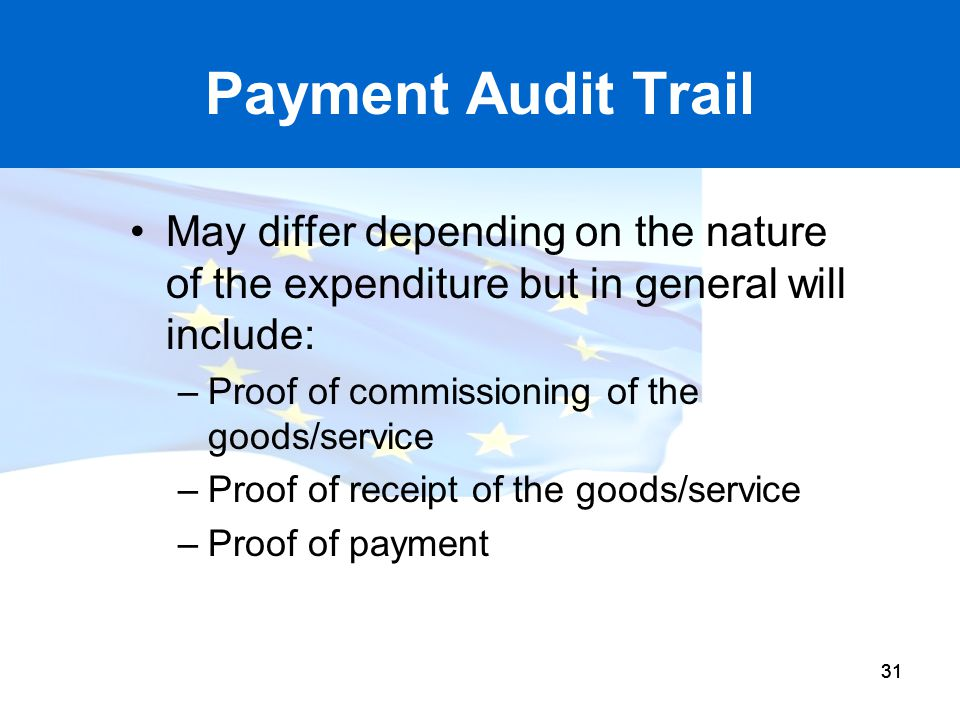 Payment Audit Trail May differ depending on the nature of the expenditure but in general will include: