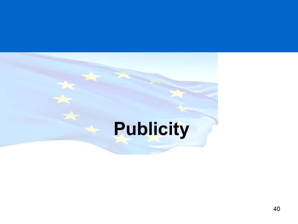 Publicity European Commission requires adherence to both EU and National rules. DFP (CPD) set NI thresholds and rules.