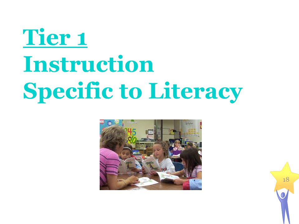 Tier 1 Instruction Specific to Literacy
