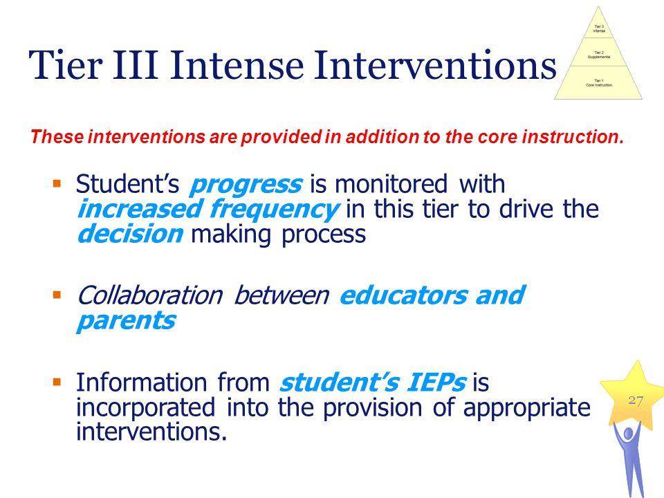 Tier III Intense Interventions