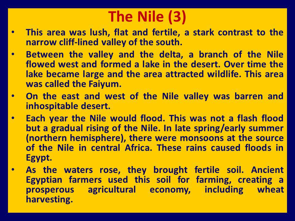 The Nile (3) This area was lush, flat and fertile, a stark contrast to the narrow cliff-lined valley of the south.