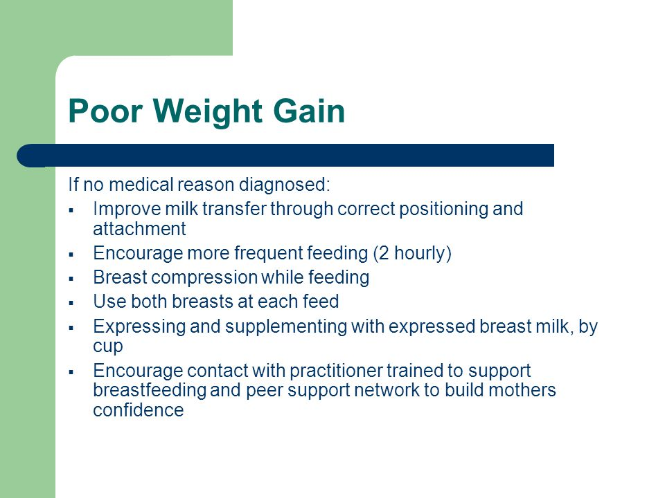 Poor Weight Gain If no medical reason diagnosed:
