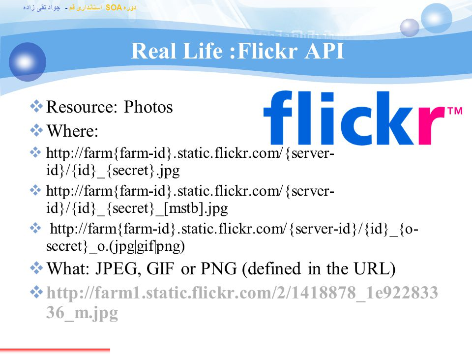 Real Life: Flickr API Resource: Photos Where:
