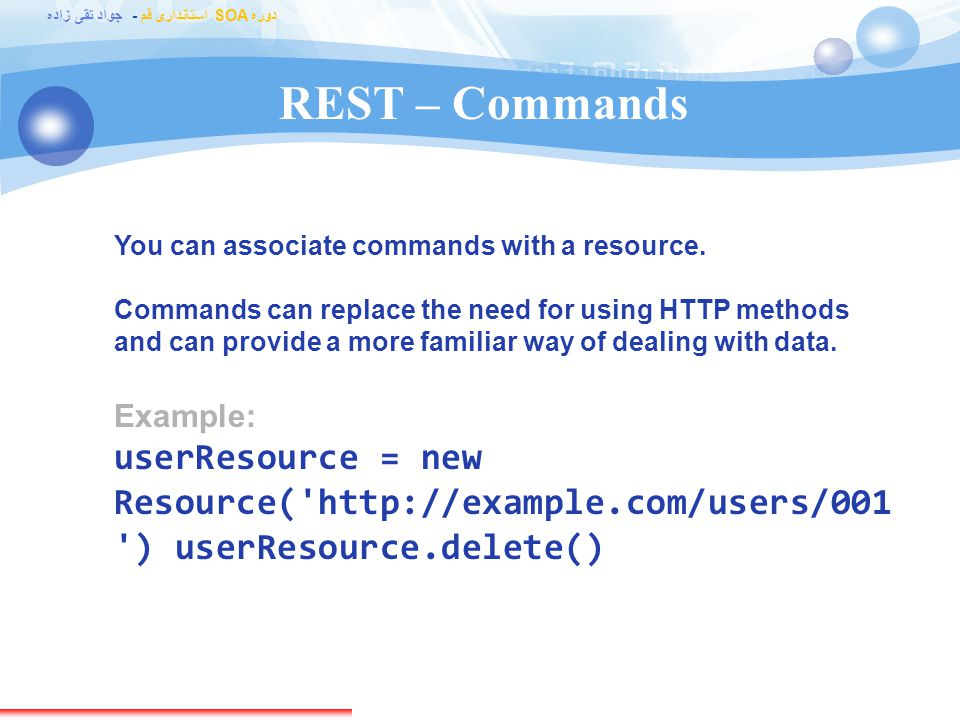 REST – Commands You can associate commands with a resource.
