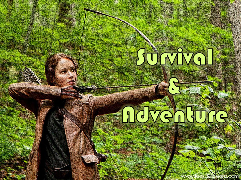 Survival & Adventure www.jaqsESLlessons.com