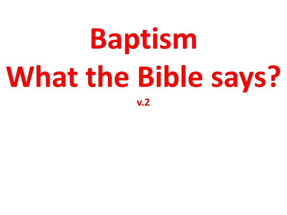 Baptism What the Bible says v.2
