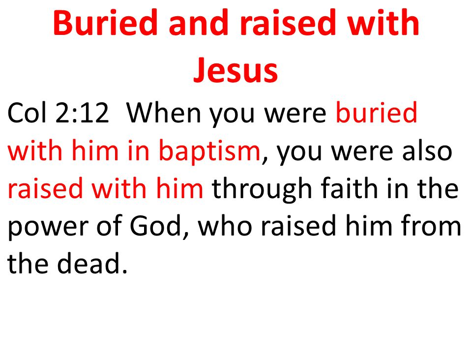 Buried and raised with Jesus