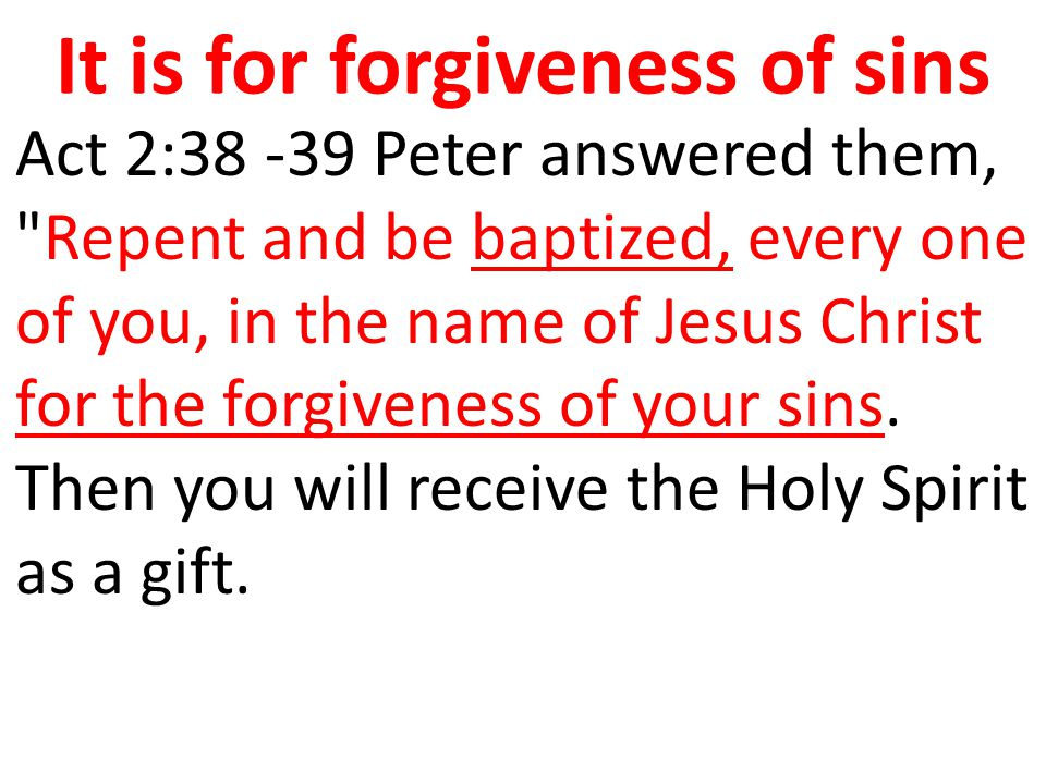 It is for forgiveness of sins