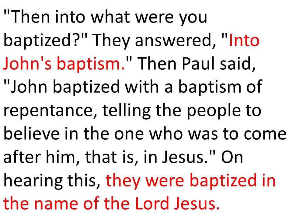 Then into what were you baptized