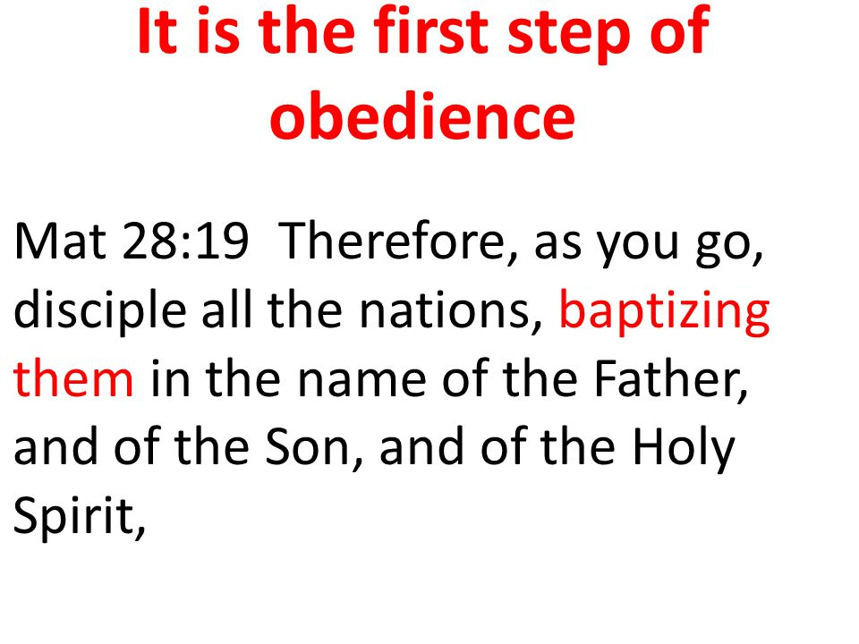 It is the first step of obedience
