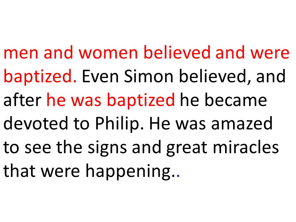 men and women believed and were baptized