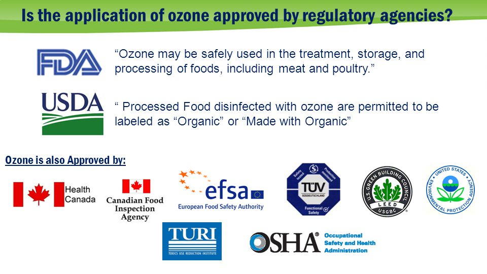 Is the application of ozone approved by regulatory agencies