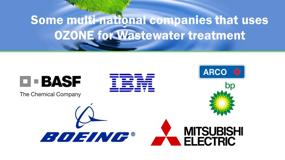 Some multi-national companies that uses OZONE for Wastewater treatment