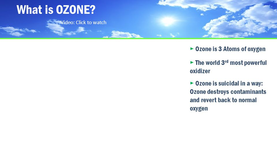 What is OZONE ► Ozone is 3 Atoms of oxygen