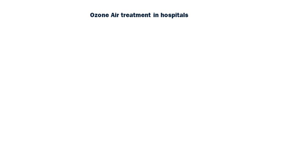 Ozone Air treatment in hospitals
