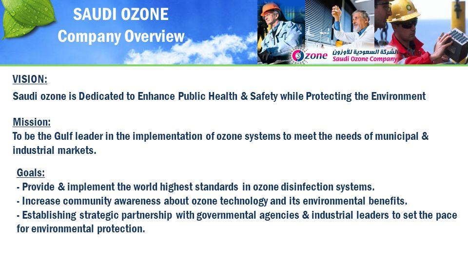 SAUDI OZONE Company Overview VISION:
