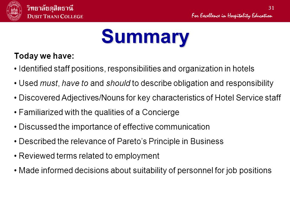 Summary Today we have: Identified staff positions, responsibilities and organization in hotels.
