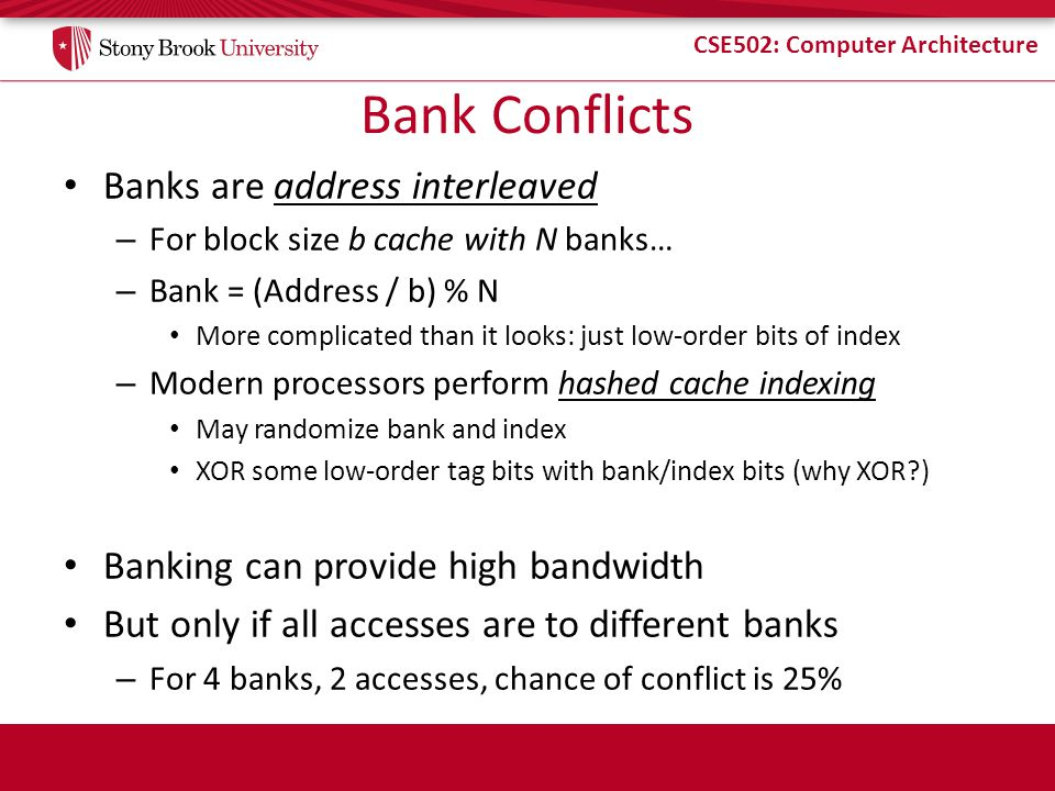 Bank Conflicts Banks are address interleaved