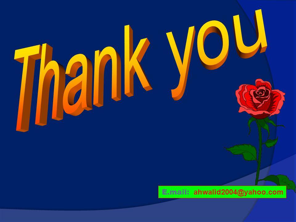 Thank you E.mail:::ahwalid2004@yahoo.com