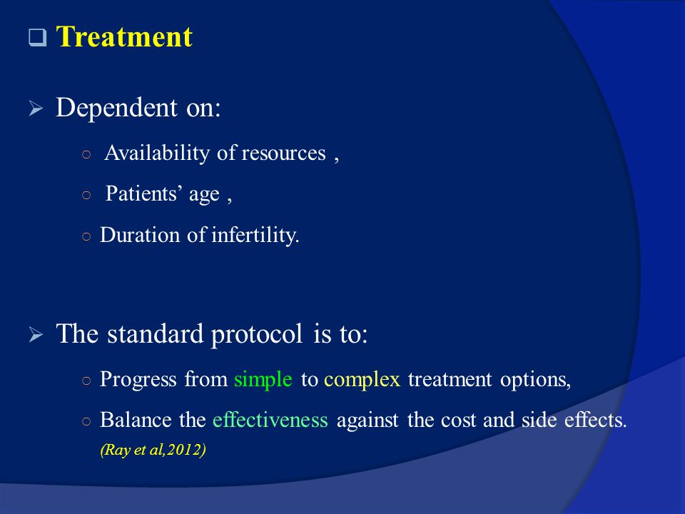 Treatment Dependent on: The standard protocol is to: